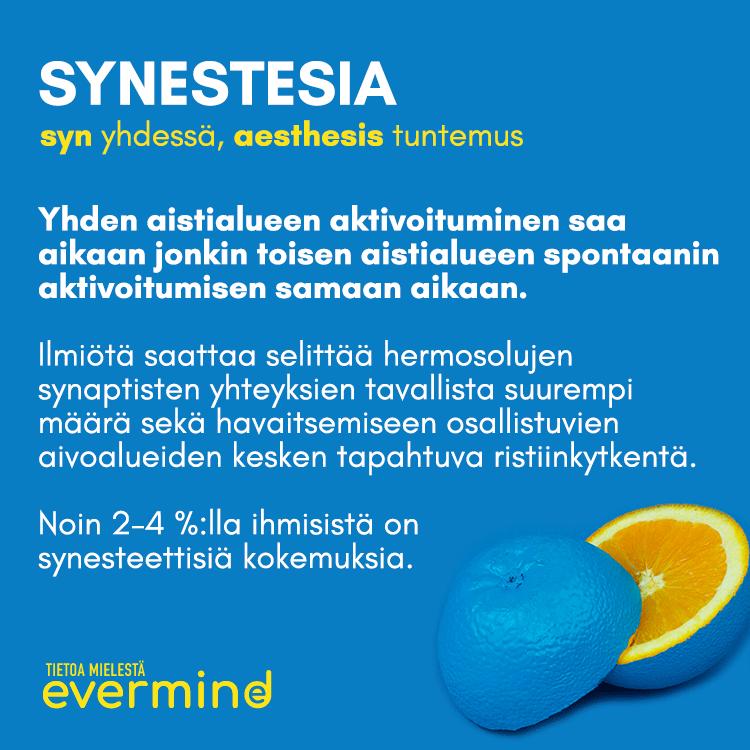 Synestesia on ilmiö, jossa yhden aistialueen aktivoituminen aktivoi toisen.