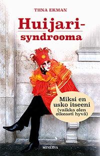Huijarisyndrooma-kirja Tiina Ekman